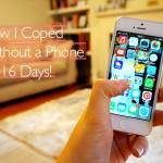 What I learned from not having a phone for two weeks