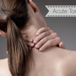Acute Torticollis – What a pain in the neck!